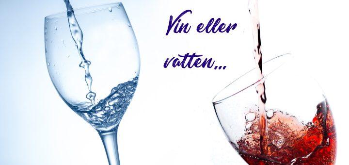 vattenbristen - står valet mellan vin eller vatten?