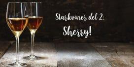 Starkviner del 2: Vi pratar om Sherry!